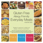 Everyday Meals Volume Two (GF, Allergy Friendly)