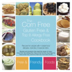 Corn Free Cookbook (GF, Top 8 Free)